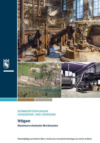 Sommerführung kantonale Denkmalpflege Bern - Hammerschmiede Worblaufen Ittigen
