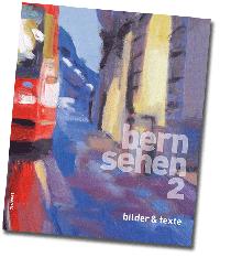 Bernsehen II - Hinsehen und Zuhören in Bern